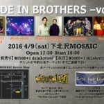 2016 4/9 MADE IN BROTHERS -vol.1 詳細